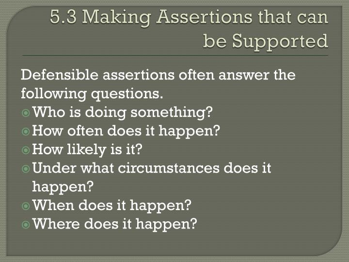 5 3 making assertions that can be supported1