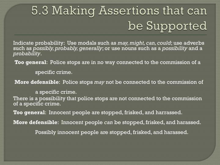 5.3 Making Assertions that can be Supported