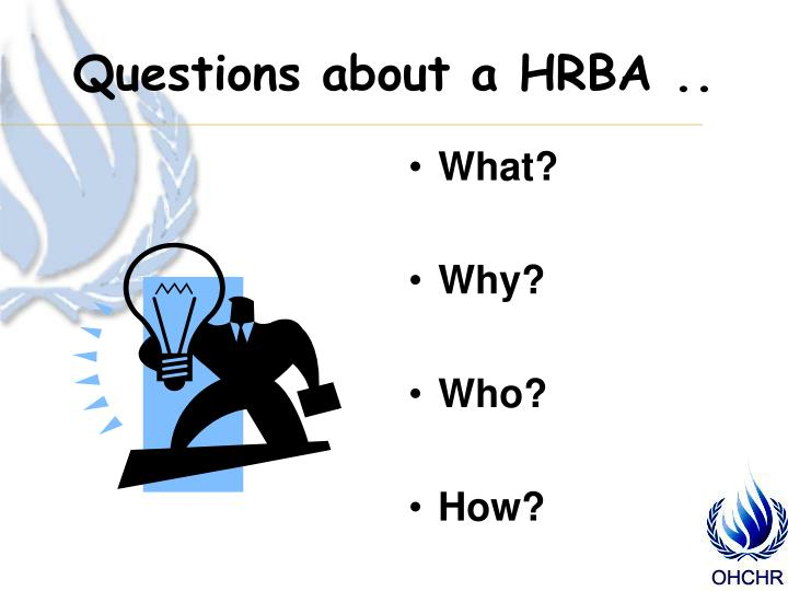Questions about a hrba