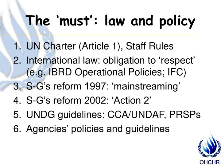 The 'must': law and policy