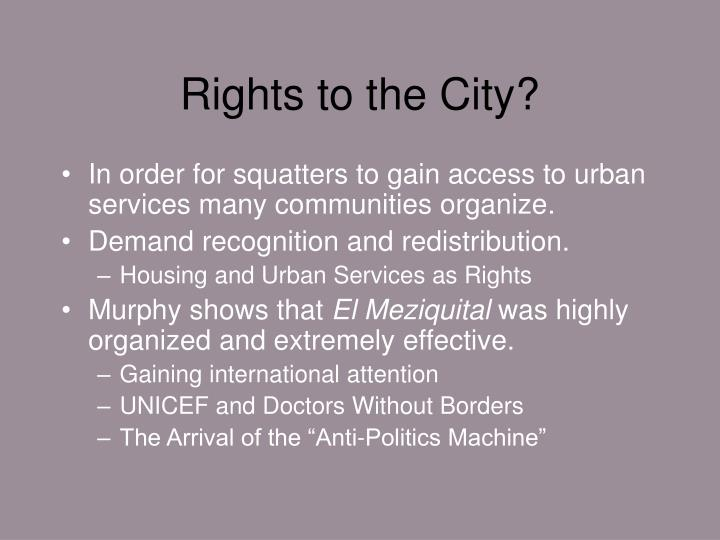 Rights to the City?