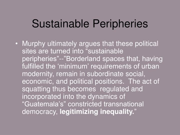 Sustainable Peripheries
