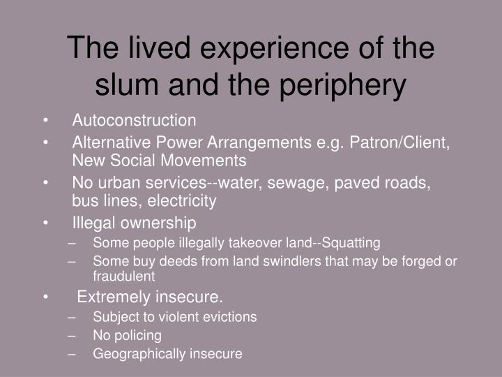 The lived experience of the slum and the periphery