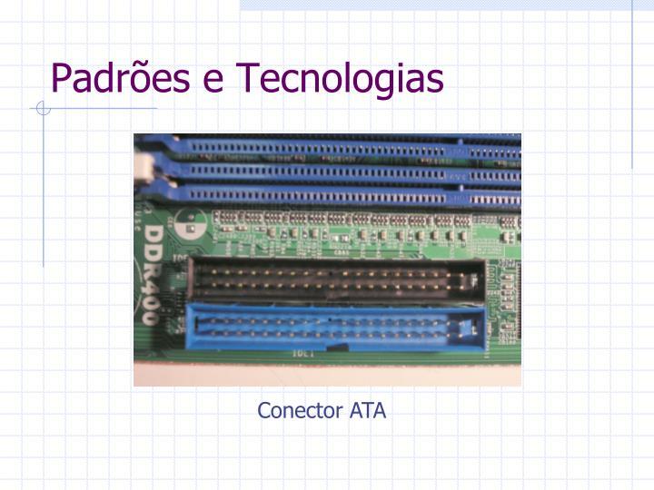 Padrões e Tecnologias
