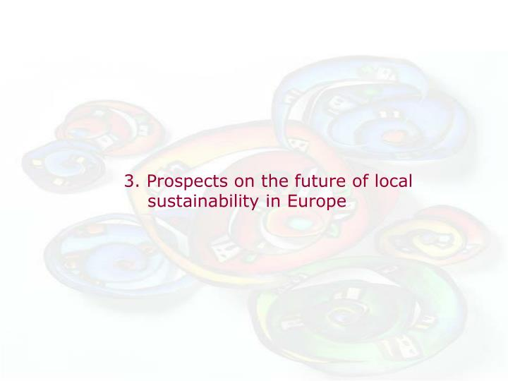 3. Prospects on the future of local