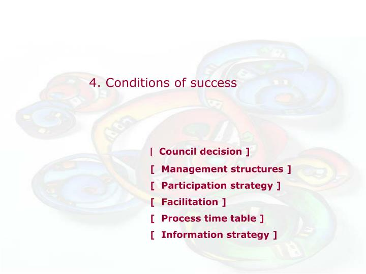 4. Conditions of success