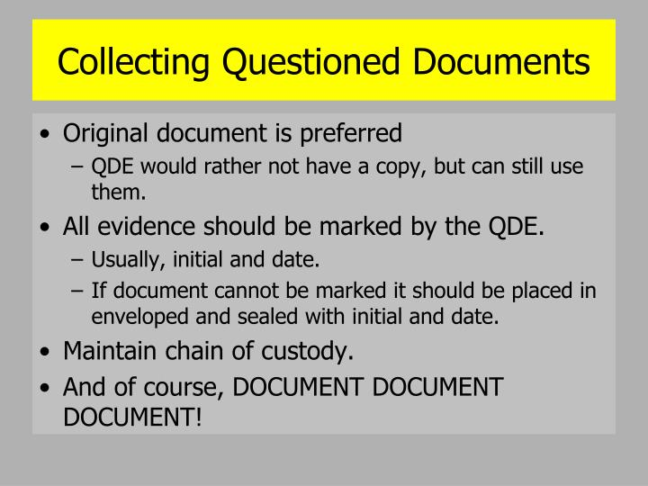 Collecting Questioned Documents