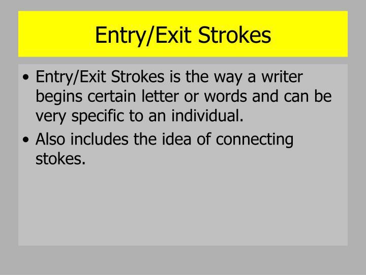 Entry/Exit Strokes