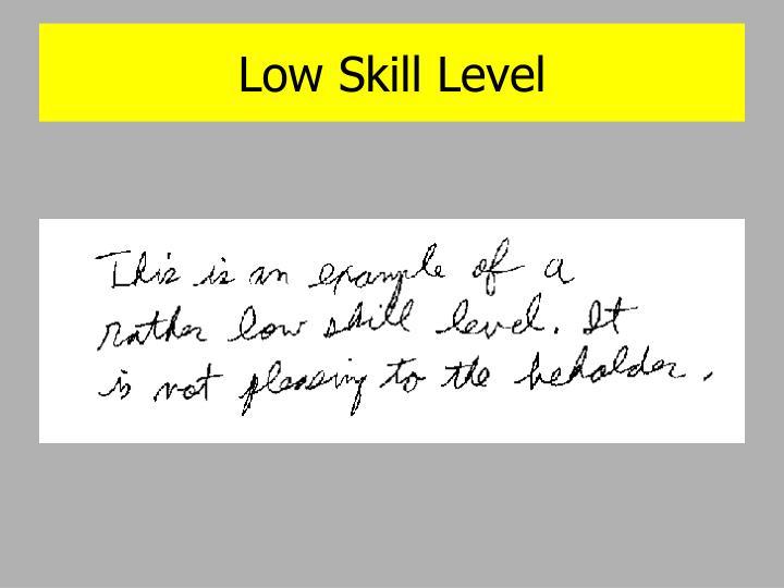 Low Skill Level