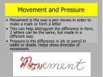 movement and pressure