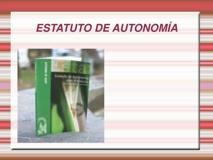ESTATUTO DE AUTONOMÍA