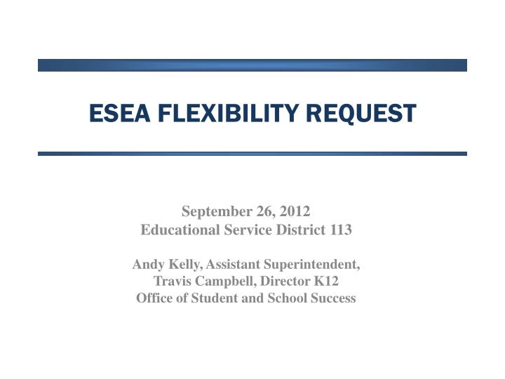 Esea flexibility request