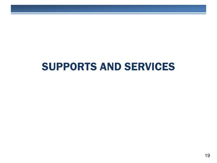 SUPPORTS AND SERVICES