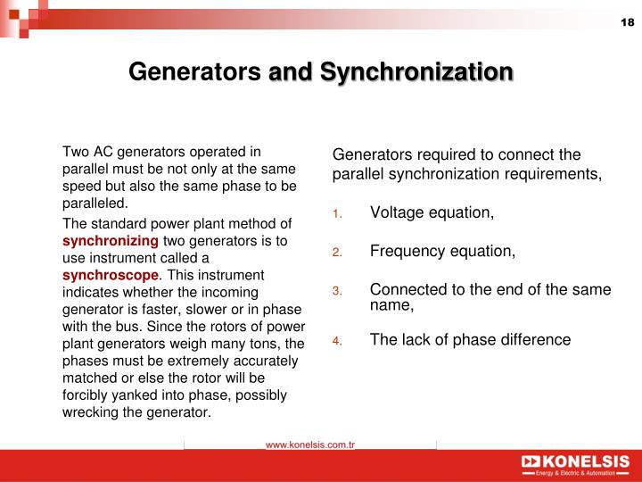 Two AC generators operated in parallel must be not only at the same speed but also the same phase to be paralleled.