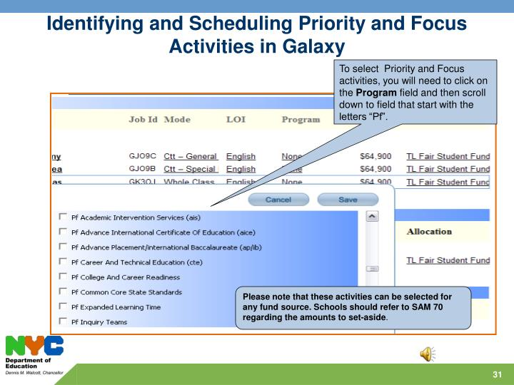 Identifying and Scheduling Priority and Focus Activities in Galaxy
