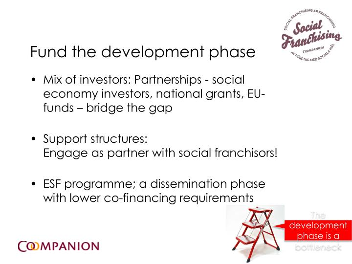Fund the development phase