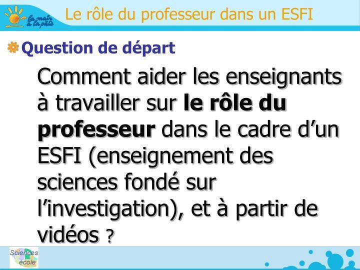 Le rôle du professeur dans un ESFI