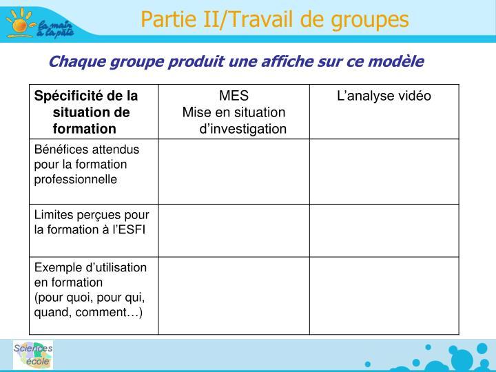 Partie II/Travail de groupes