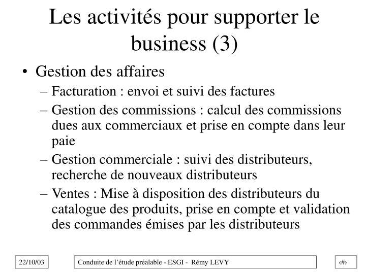 Les activités pour supporter le business (3)