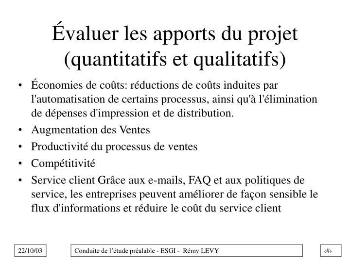 Évaluer les apports du projet (quantitatifs et qualitatifs)