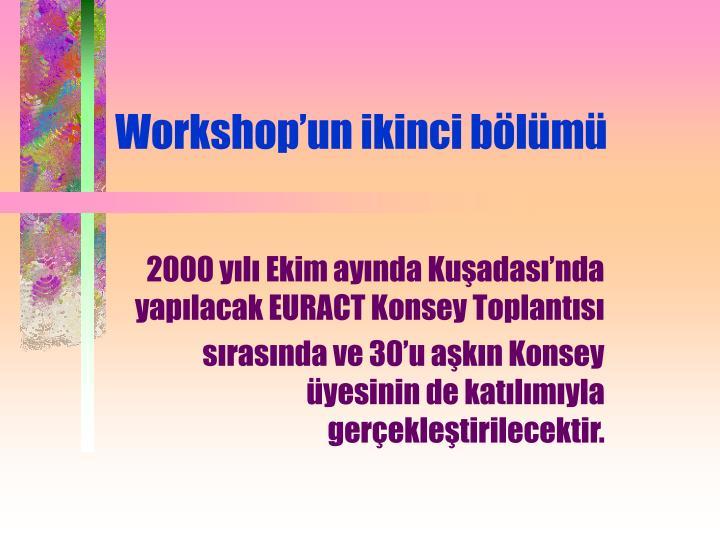 Workshop'un ikinci bölümü