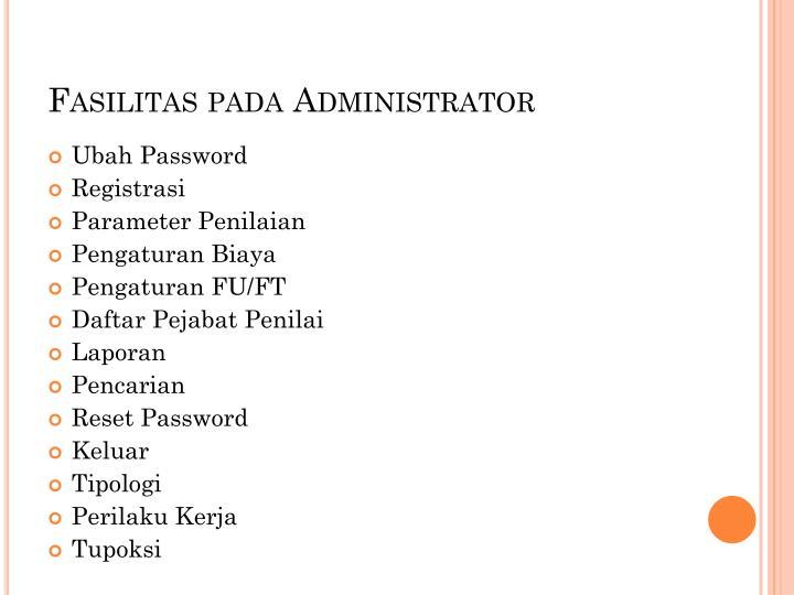 Fasilitas pada Administrator