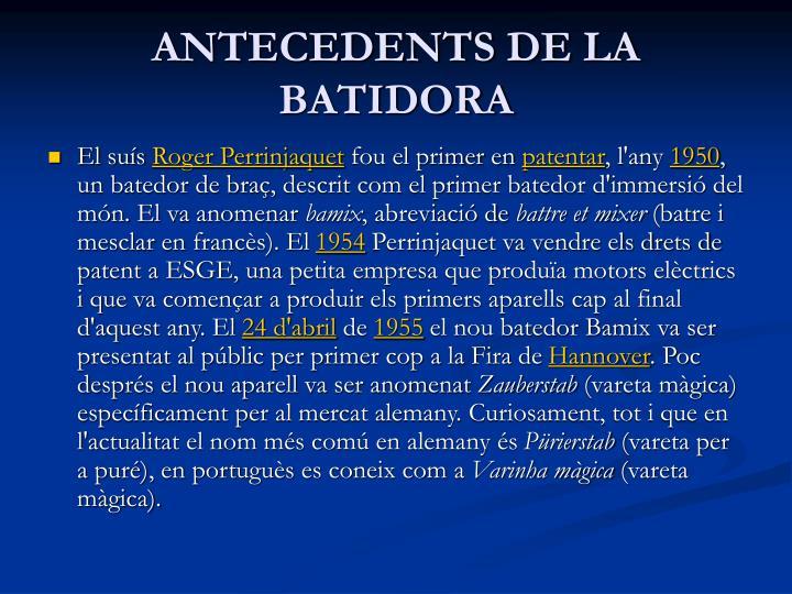 ANTECEDENTS DE LA BATIDORA