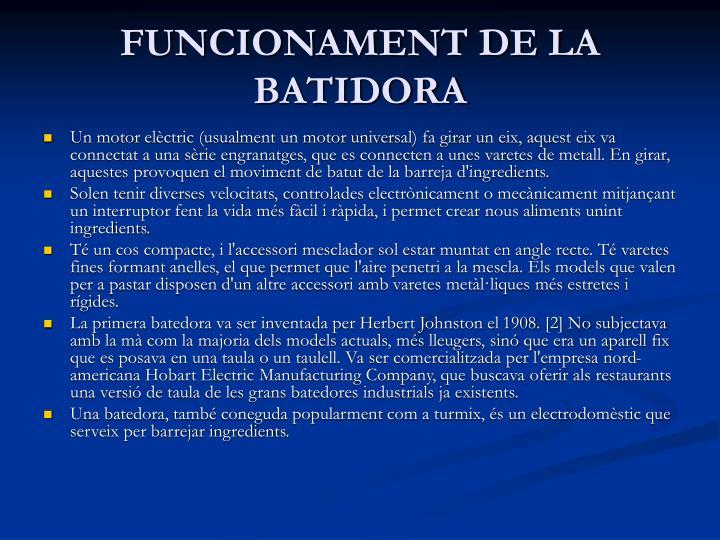 FUNCIONAMENT DE LA BATIDORA