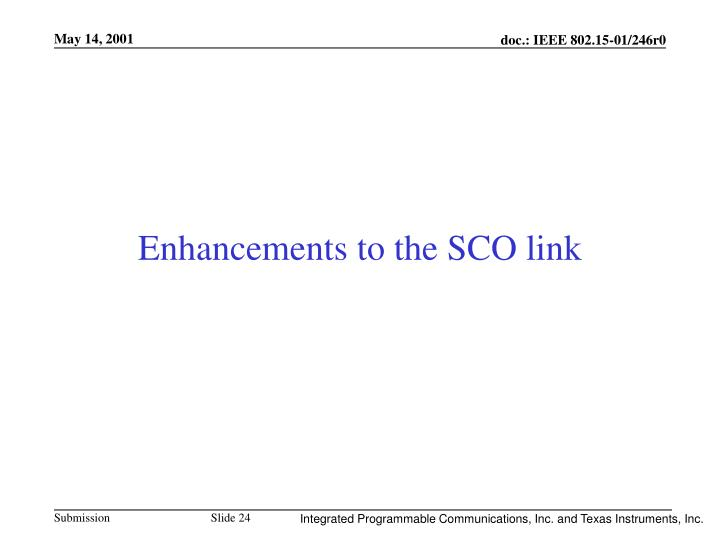 Enhancements to the SCO link