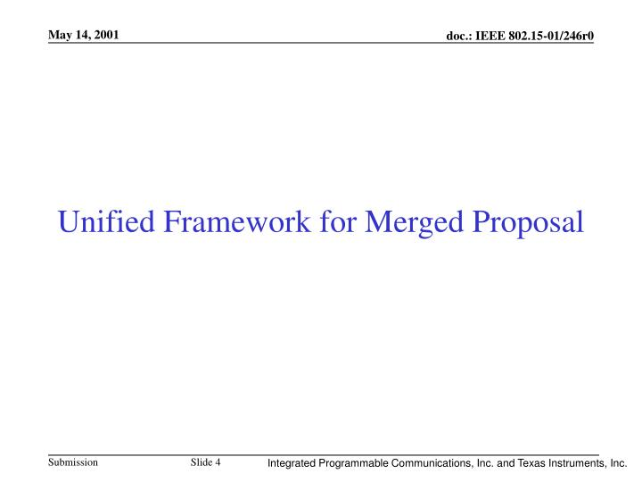Unified Framework for Merged Proposal