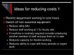 ideas for reducing costs 1