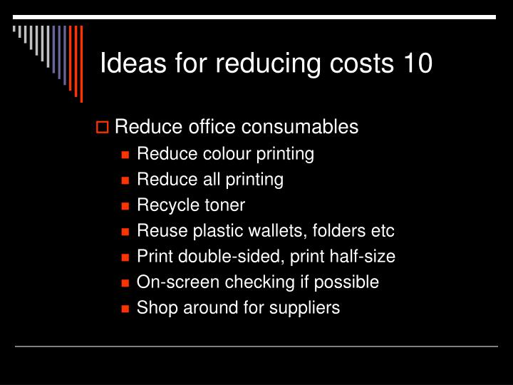 Ideas for reducing costs 10