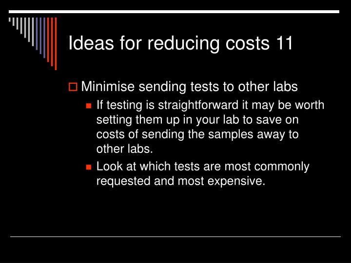 Ideas for reducing costs 11
