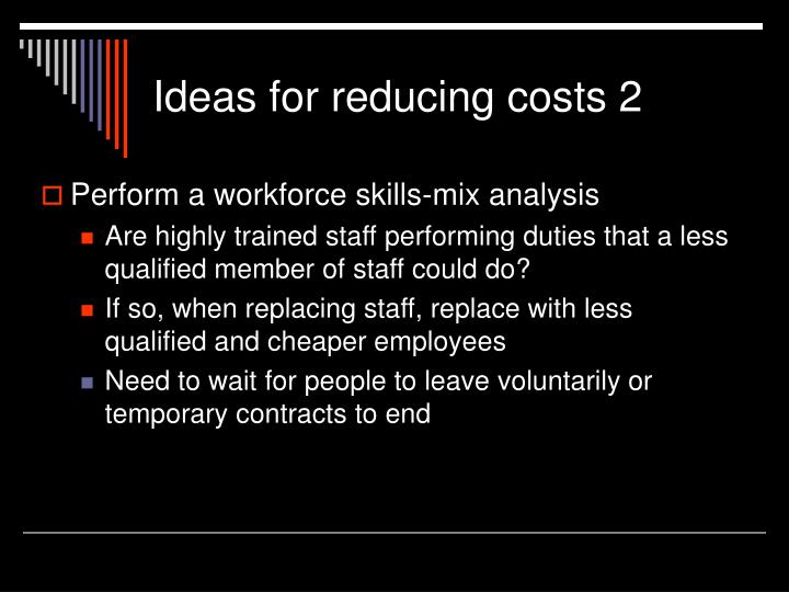 Ideas for reducing costs 2