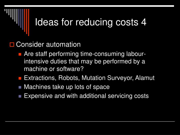 Ideas for reducing costs 4