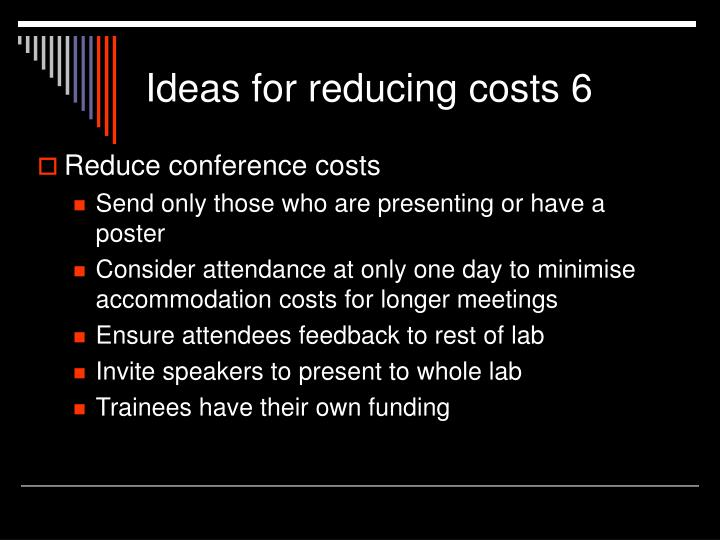 Ideas for reducing costs 6
