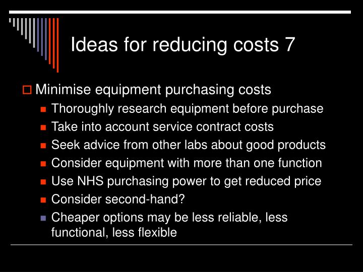 Ideas for reducing costs 7