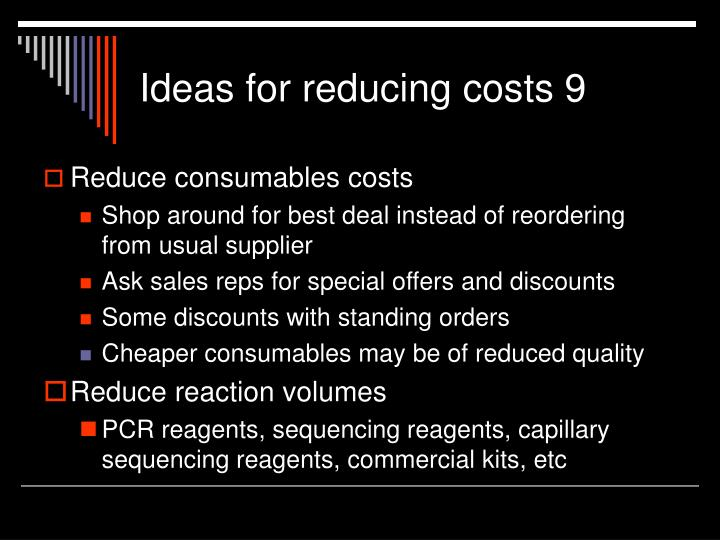 Ideas for reducing costs 9
