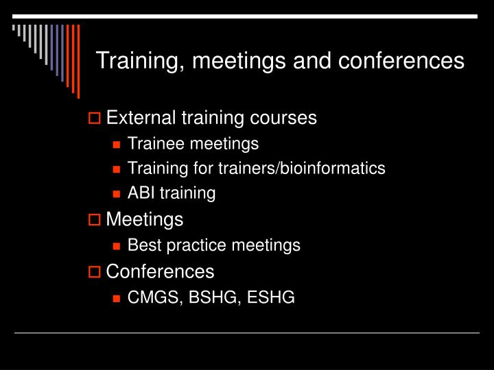 Training, meetings and conferences