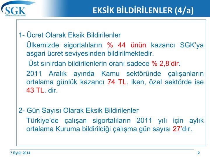 EKSİK BİLDİRİLENLER (4/a)