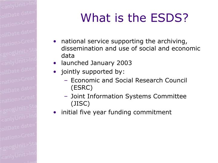 What is the ESDS?