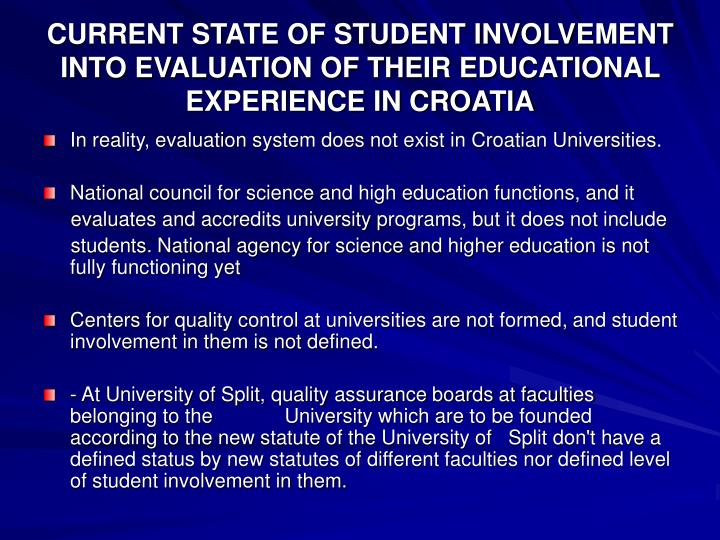 CURRENT STATE OF STUDENT INVOLVEMENT INTO EVALUATION OF THEIR EDUCATIONAL EXPERIENCE IN CROATIA
