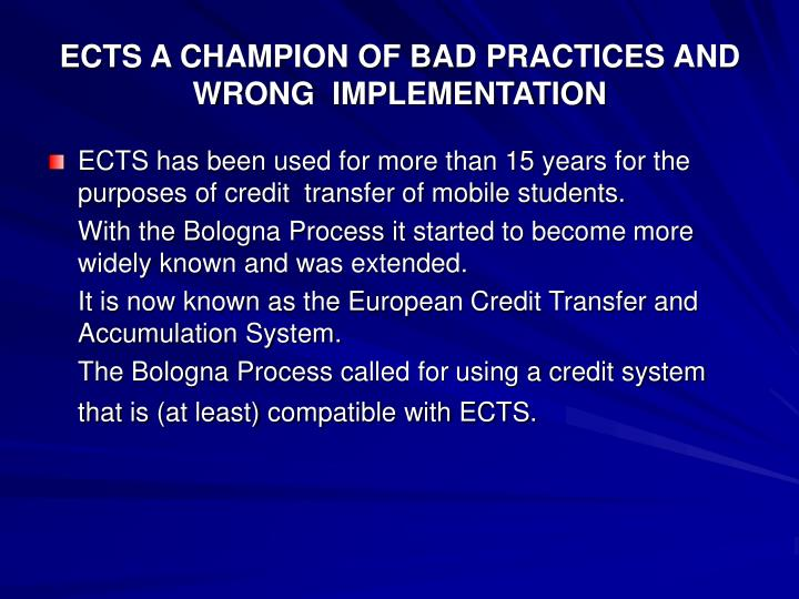 ECTS A CHAMPION OF BAD PRACTICES AND WRONG  IMPLEMENTATION