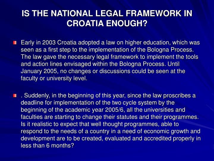 IS THE NATIONAL LEGAL FRAMEWORK IN CROATIA ENOUGH?