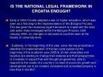 is the national legal framework in croatia enough