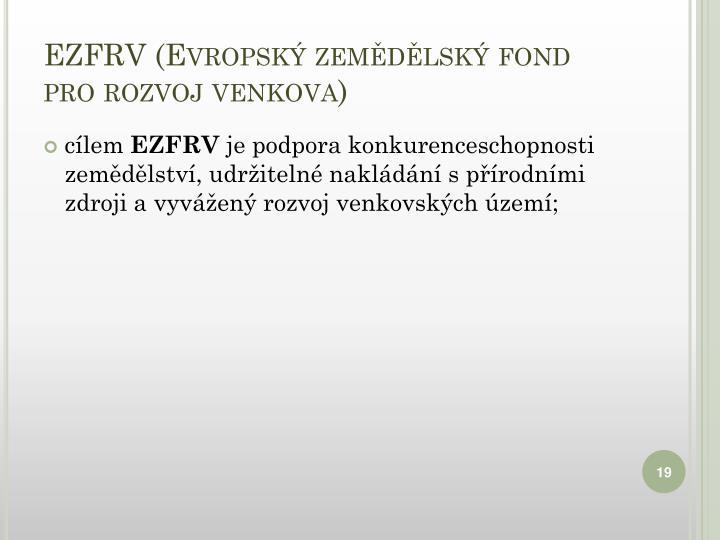 EZFRV (Evropský zemědělský fond pro rozvoj venkova)