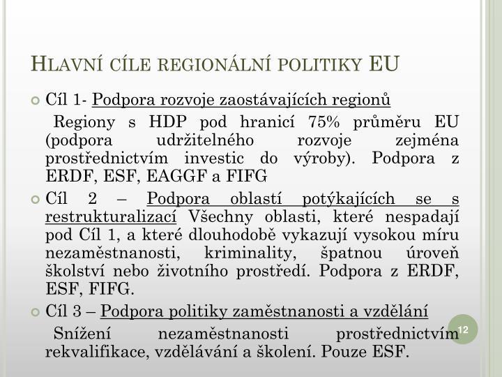 Hlavní cíle regionální politiky EU