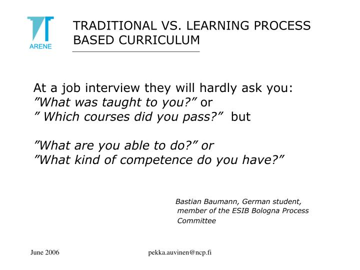 TRADITIONAL VS. LEARNING PROCESS BASED CURRICULUM