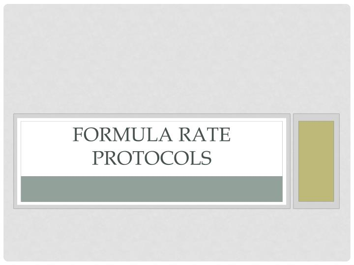 Formula Rate Protocols