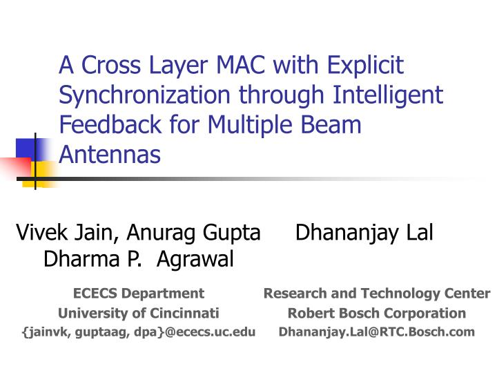 A Cross Layer MAC with Explicit Synchronization through Intelligent Feedback for Multiple Beam Anten...